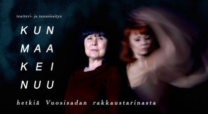 tanssi- ja teatteriesitys Kun maa keinuu - hetkiä Vuosisadan rakkaustarinasta (2020). Kuvassa Angelika Meusel ja Kati Aalto.